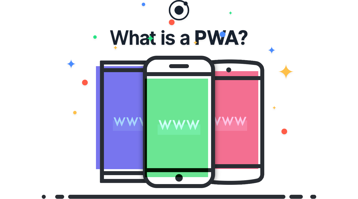 Ionic Article: What is a Progressive Web App and Why You Need One?